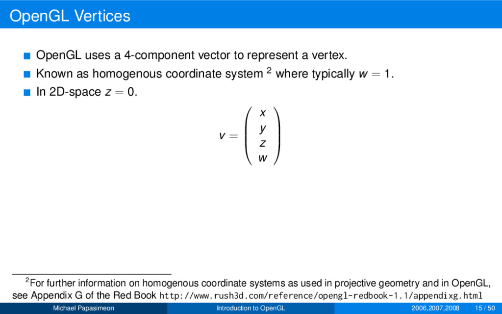 OpenGL Vertices OpenGL uses a 4-component vecto...