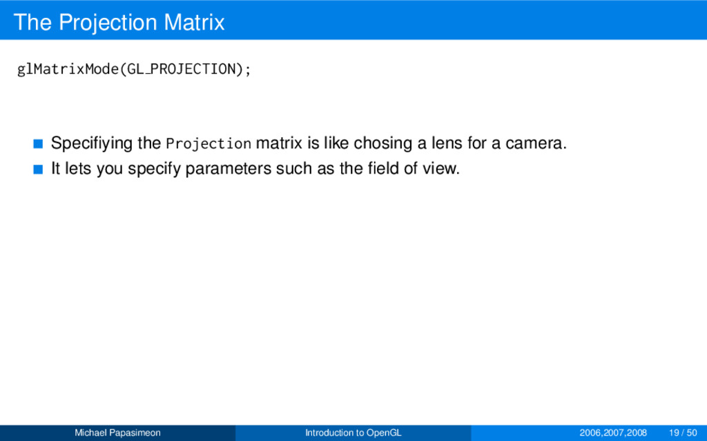 The Projection Matrix glMatrixMode(GL PROJECTIO...