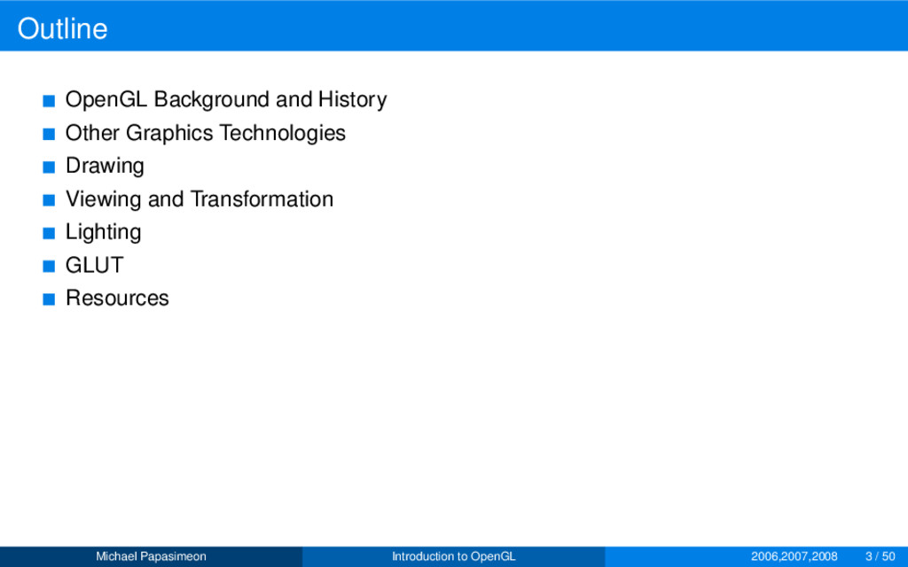 Outline OpenGL Background and History Other Gra...