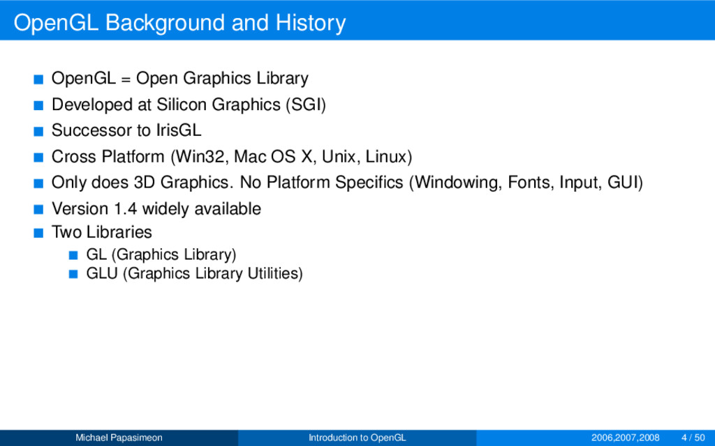 OpenGL Background and History OpenGL = Open Gra...