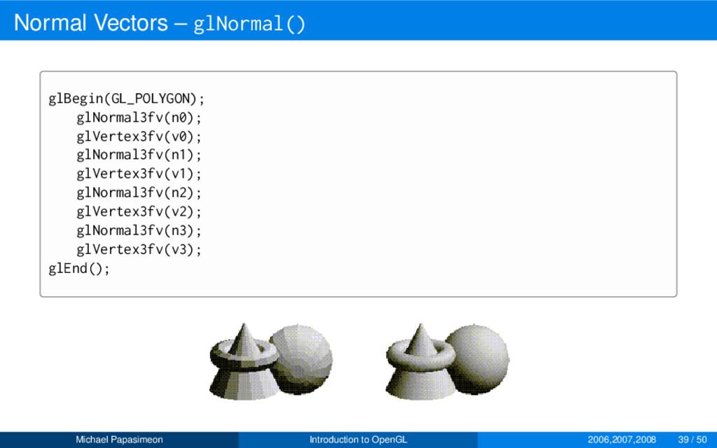 Normal Vectors – glNormal() glBegin(GL_POLYGON)...