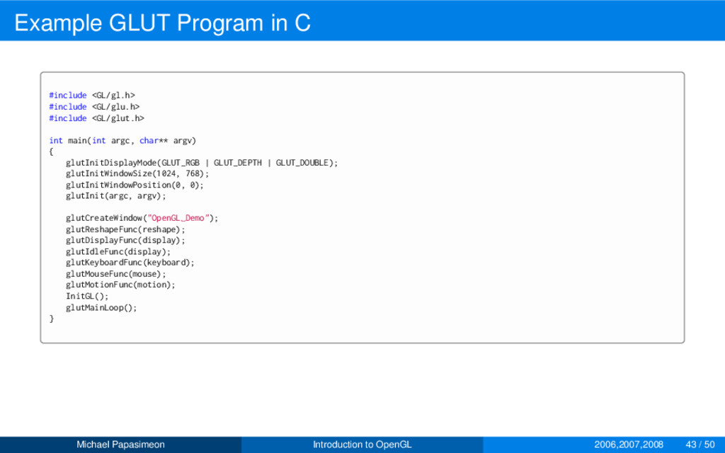 Example GLUT Program in C #include <GL/gl.h> #i...
