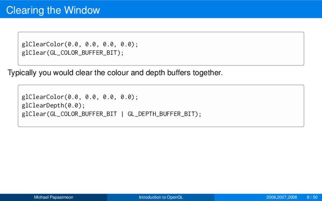 Clearing the Window glClearColor(0.0, 0.0, 0.0,...