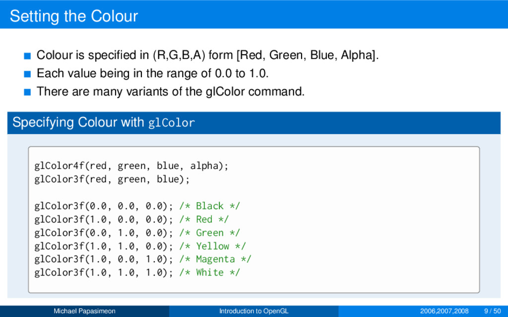 Setting the Colour Colour is specified in (R,G,B...