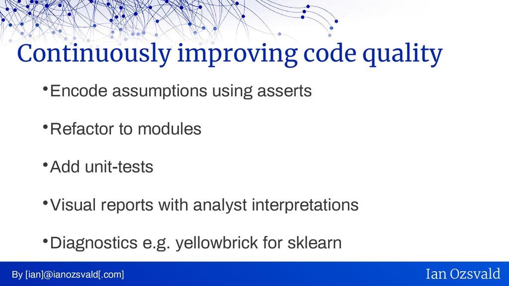  Encode assumptions using asserts  Refactor t...
