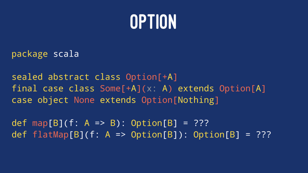 OPTION package scala sealed abstract class Opti...
