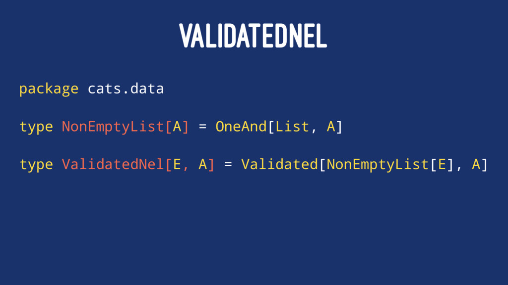 VALIDATEDNEL package cats.data type NonEmptyLis...