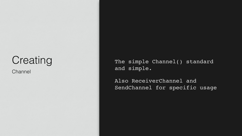 Creating Channel The simple Channel() standard ...