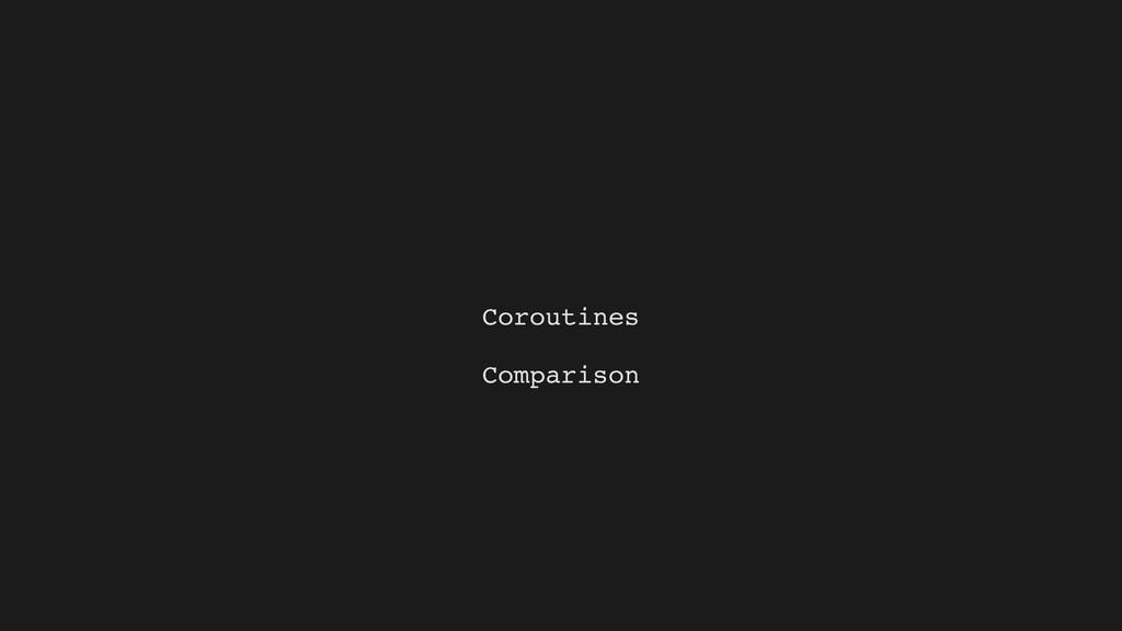 Coroutines Comparison