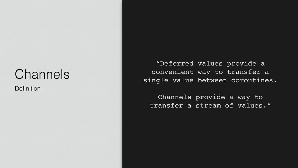 "Channels Definition ""Deferred values provide a c..."