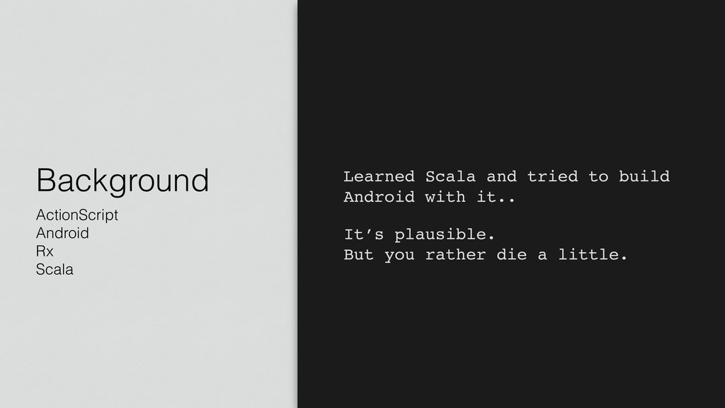 Background ActionScript Android Rx Scala 