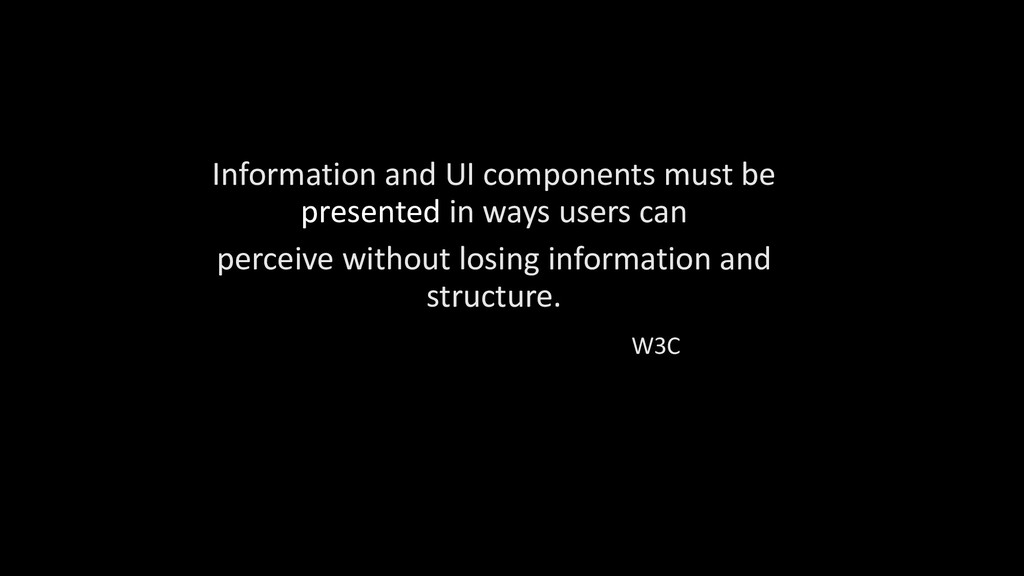Information and UI components must be presented...