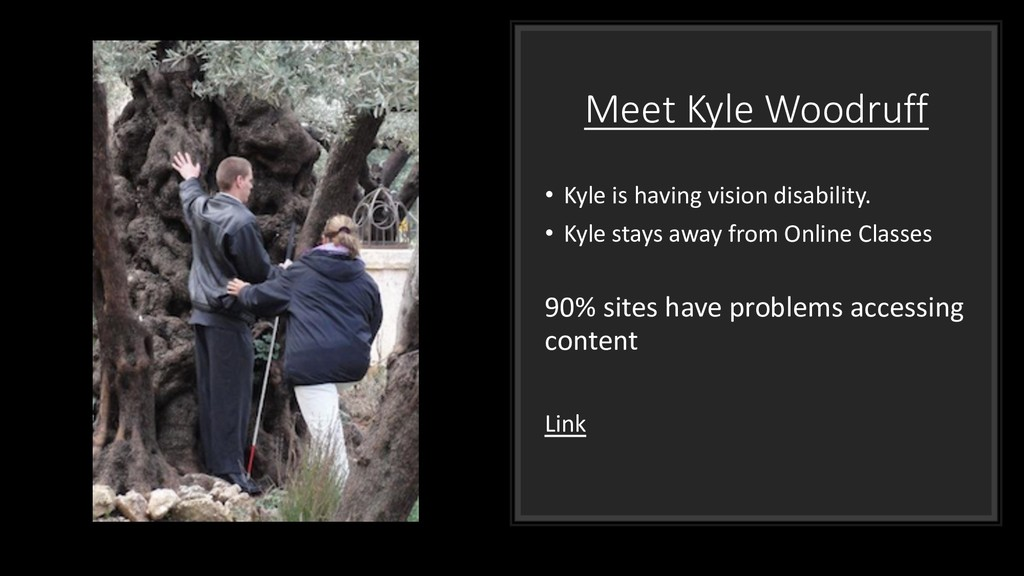 Meet Kyle Woodruff • Kyle is having vision disa...