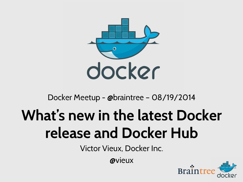 Docker Meetup - @braintree – 08/19/2014 What's ...