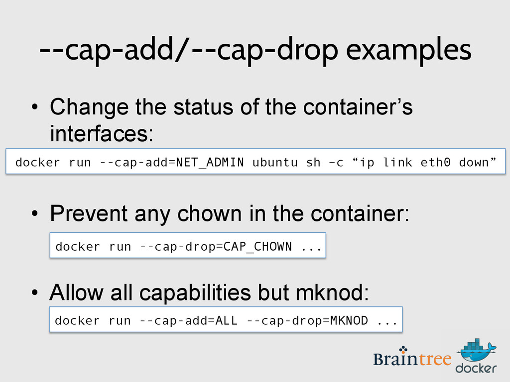 --cap-add/--cap-drop examples • Change the sta...