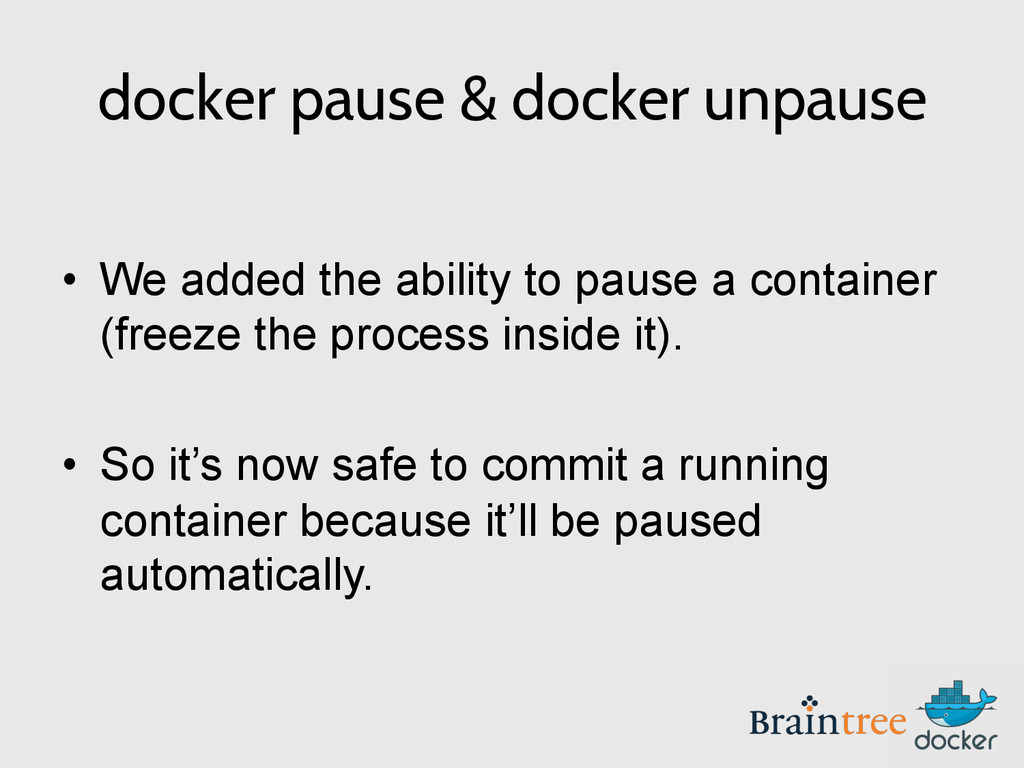 docker pause & docker unpause • We added the a...