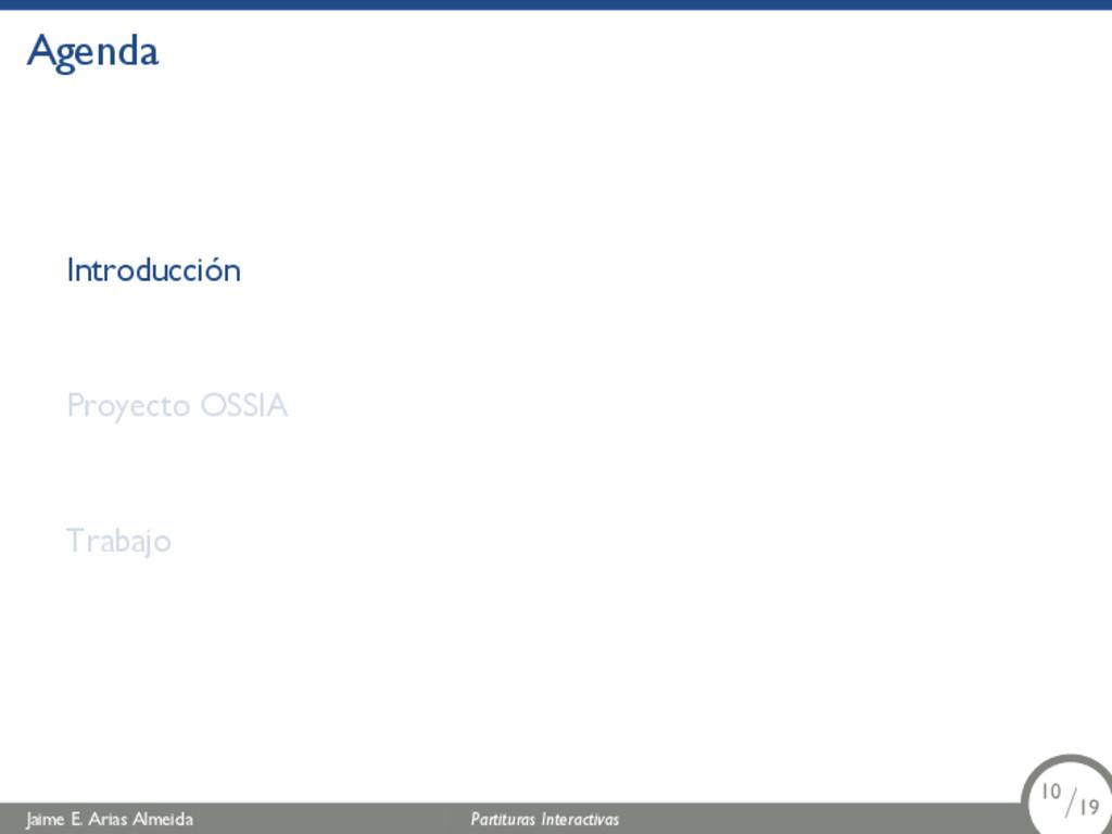 Agenda Introducción Proyecto OSSIA Trabajo Jaim...