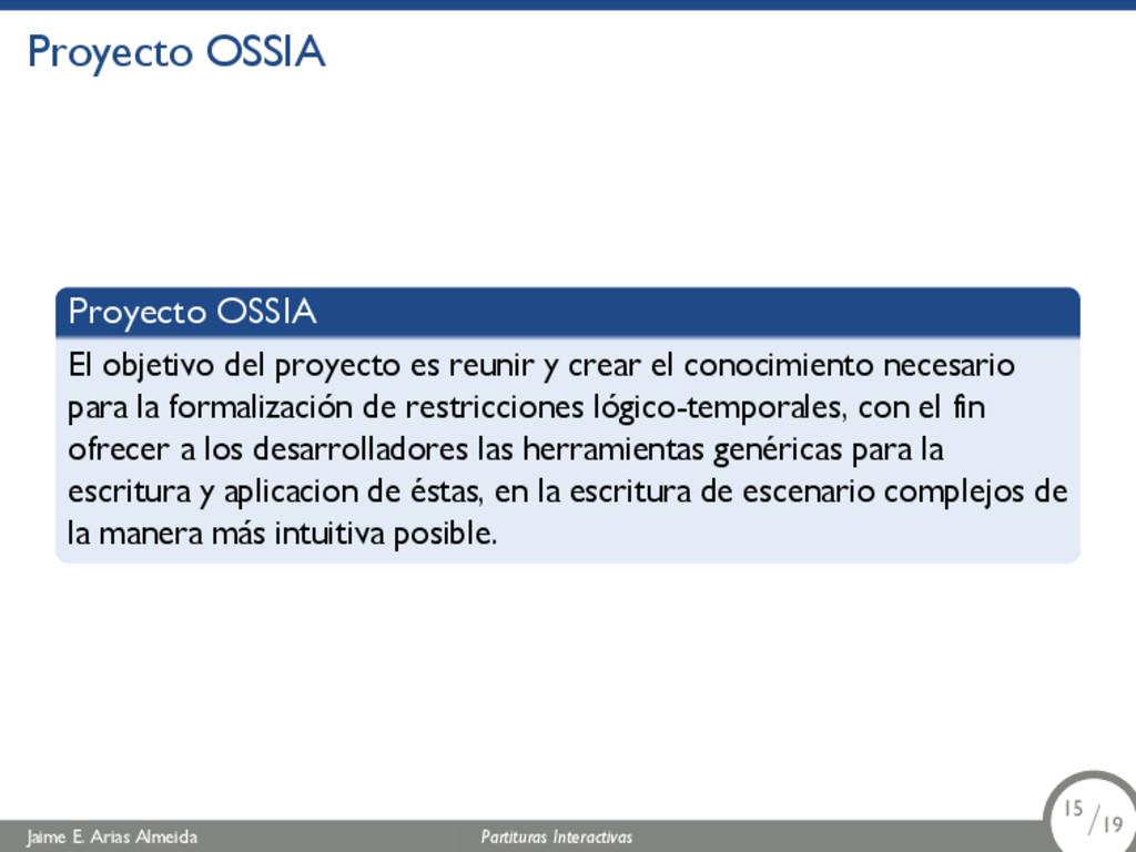 Proyecto OSSIA Proyecto OSSIA El objetivo del p...