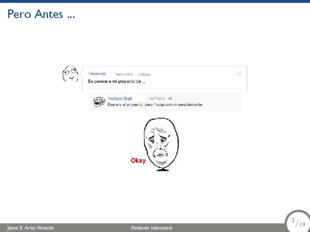 Pero Antes ... Jaime E. Arias Almeida Partitura...