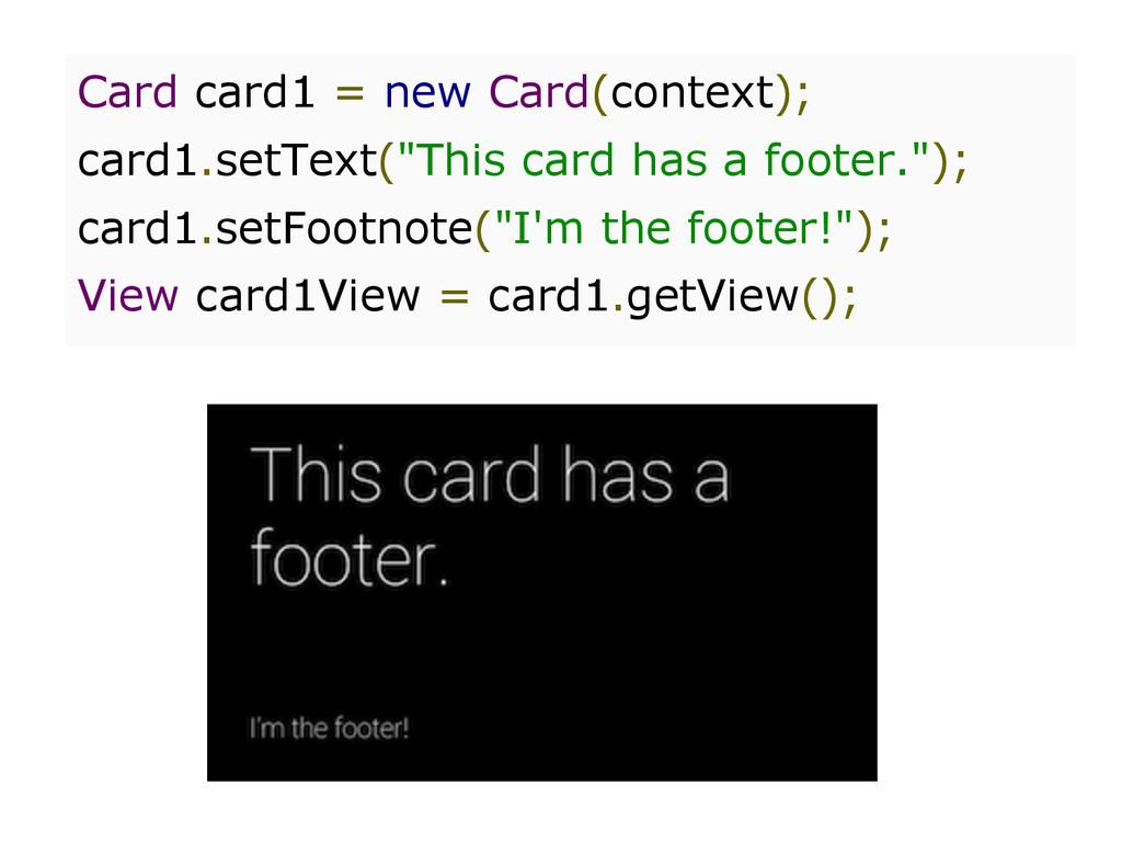 "Card card1 = new Card(context); card1.setText(""..."