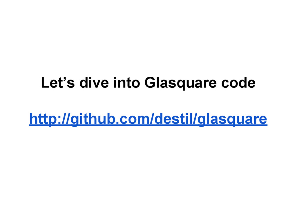 Let's dive into Glasquare code http://github.co...