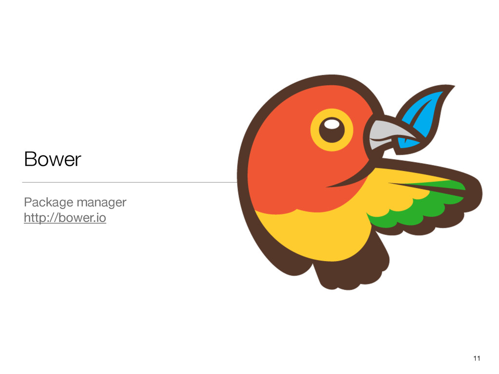 Bower Package manager  http://bower.io 11