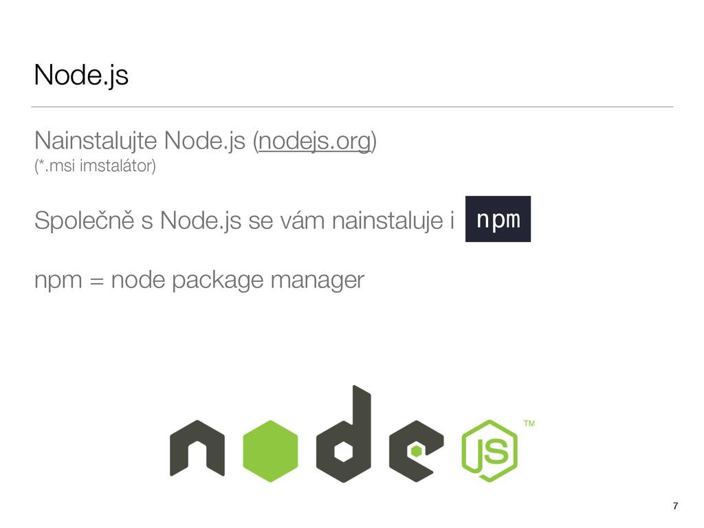 Node.js Nainstalujte Node.js (nodejs.org) (*.m...