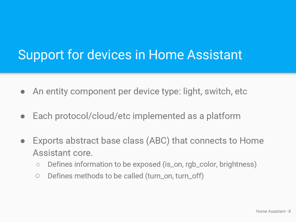 Support for devices in Home Assistant ● An enti...