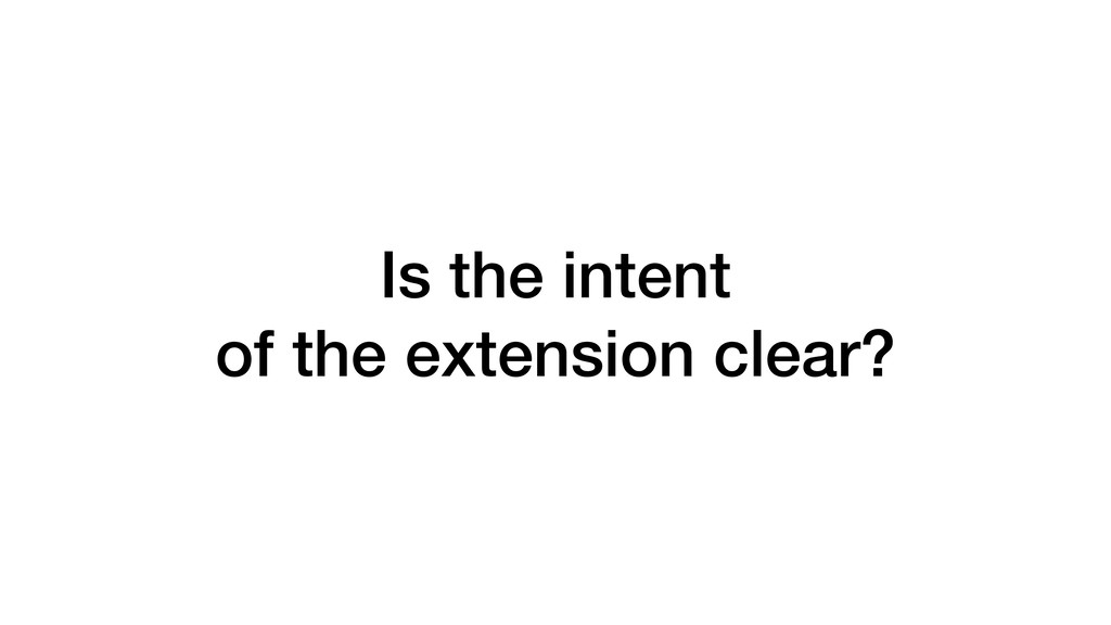 Is the intent of the extension clear?