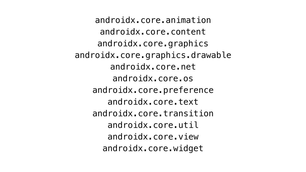 androidx.core.animation androidx.core.content a...