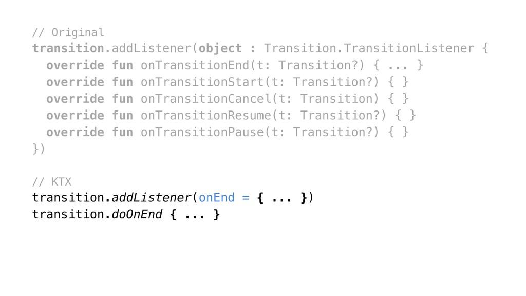 // Original transition.addListener(object : Tra...
