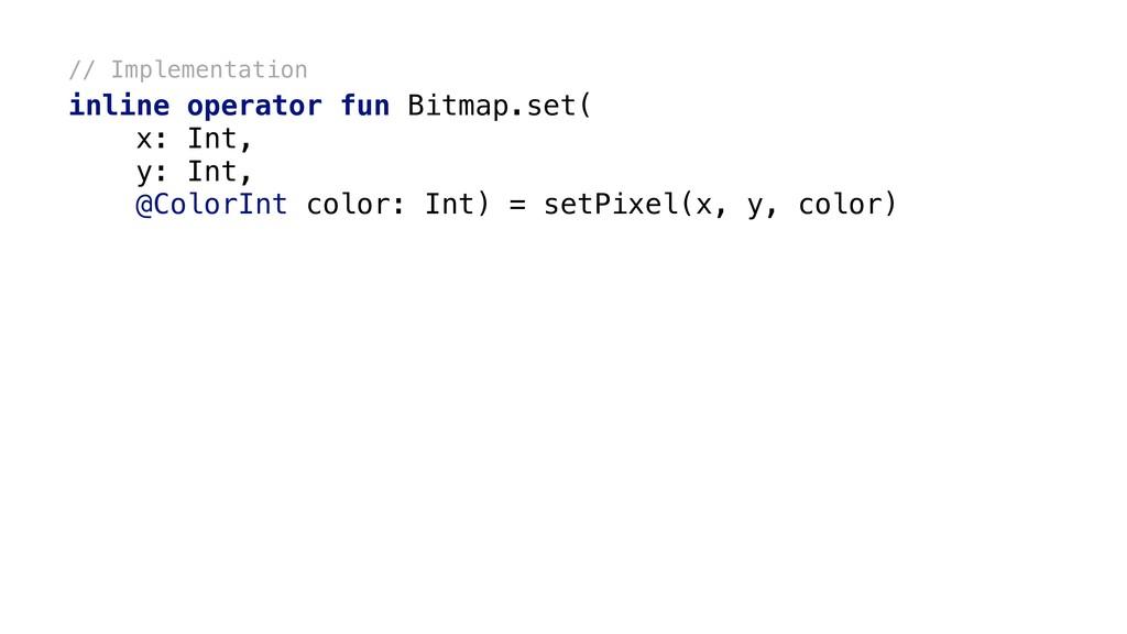 // Implementation inline operator fun Bitmap.se...