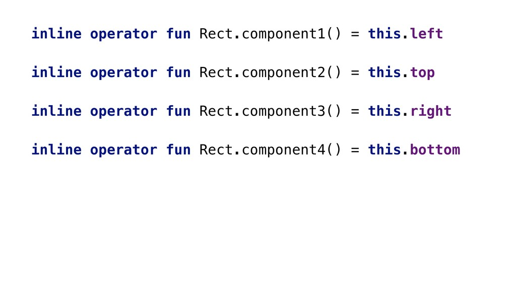 inline operator fun Rect.component1() = this.le...