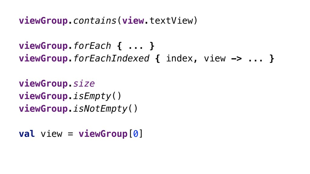 viewGroup.contains(view.textView) viewGroup.for...