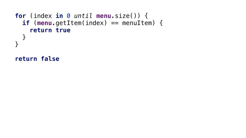 for (index in 0 until menu.size()) { if (menu.g...