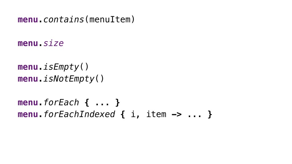 menu.contains(menuItem) menu.size menu.isEmpty(...