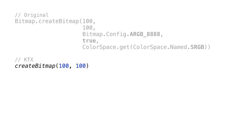 // Original Bitmap.createBitmap(100, 100, Bitma...