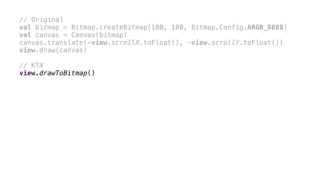 // Original val bitmap = Bitmap.createBitmap(10...
