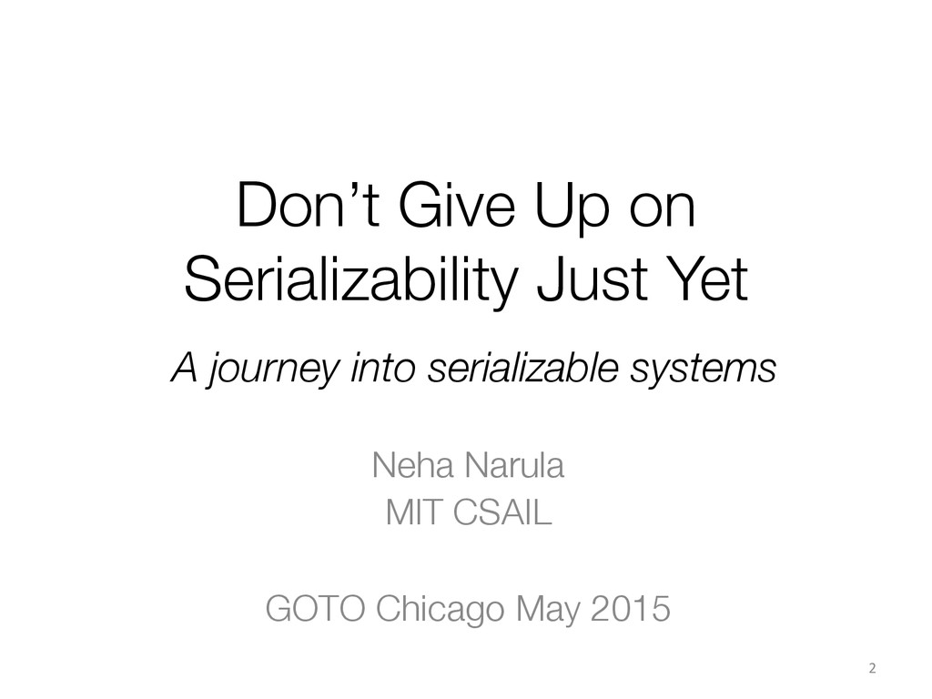 Don't Give Up on Serializability Just Yet Neha...