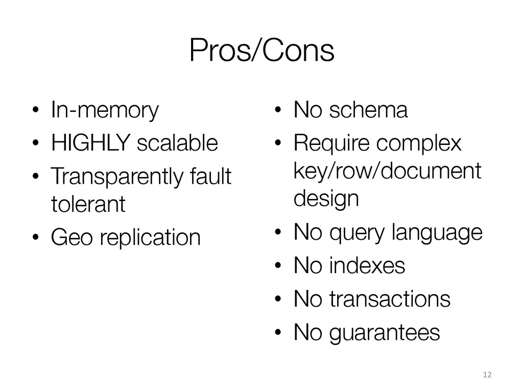 Pros/Cons • In-memory • HIGHLY scalable •...