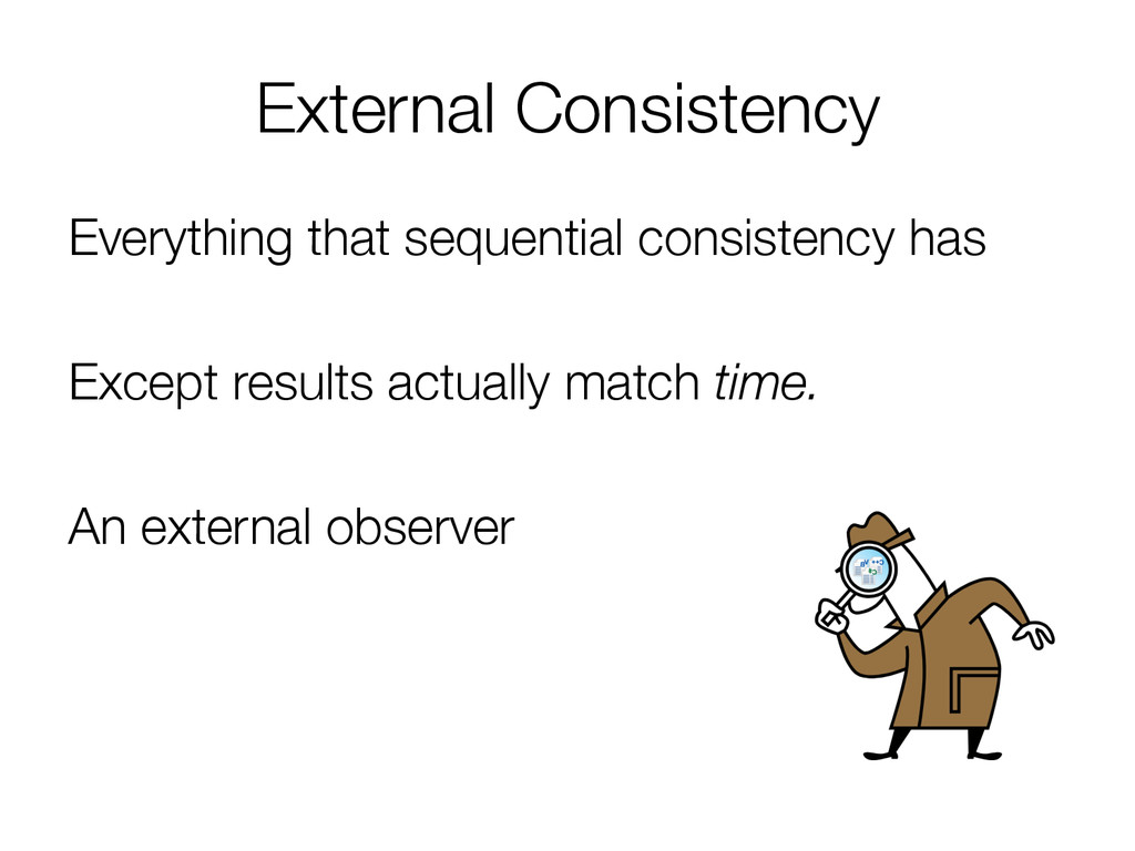 External Consistency Everything that sequentia...