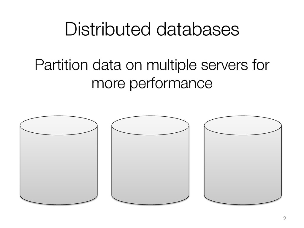Distributed databases 9  Partition data on ...