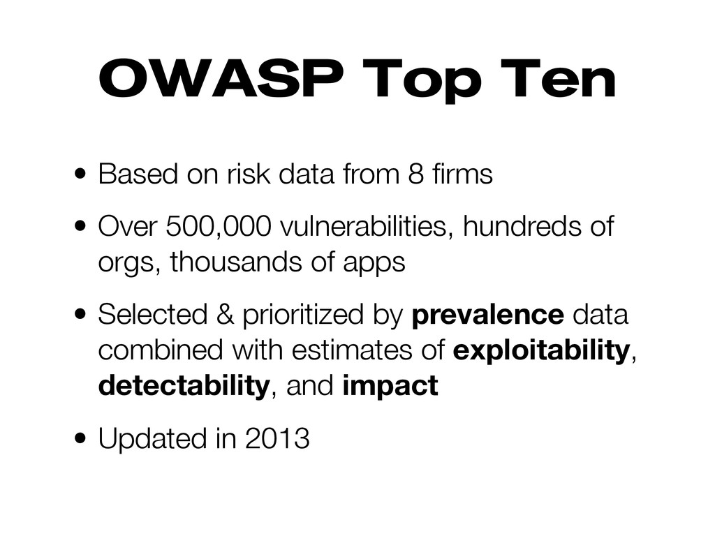 OWASP Top Ten • Based on risk data from 8 firms ...