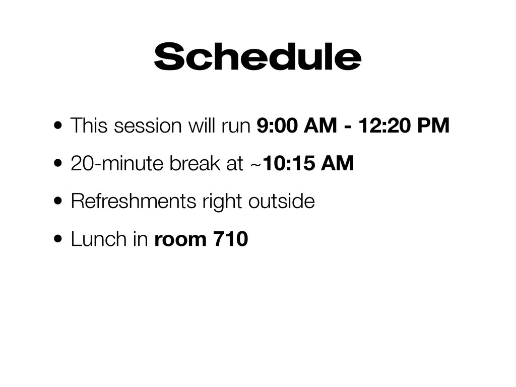 Schedule • This session will run 9:00 AM - 12:2...