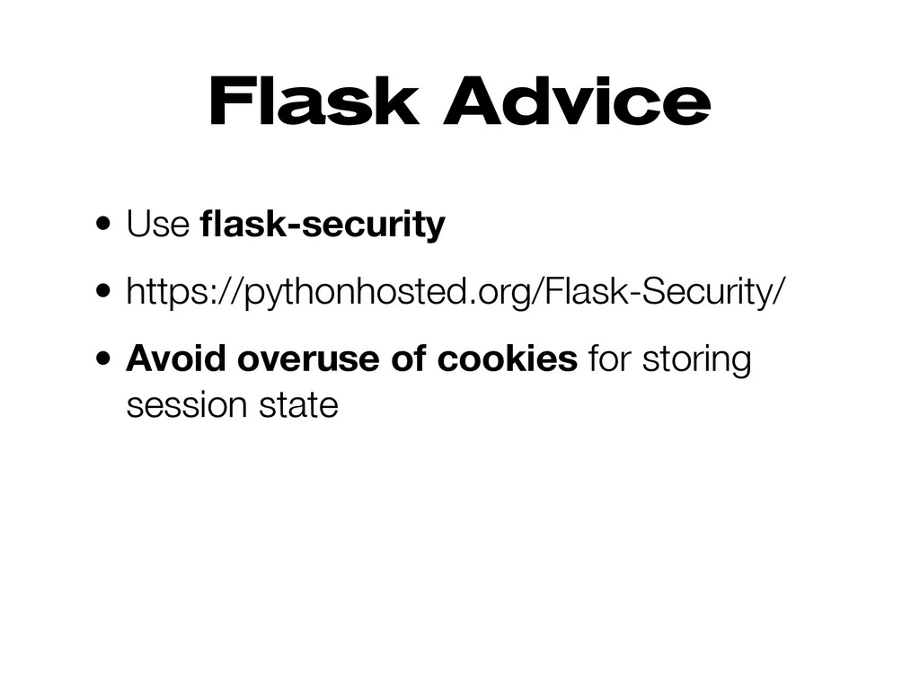 Flask Advice • Use flask-security • https://pyth...