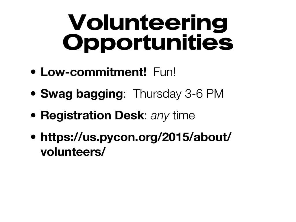 Volunteering Opportunities • Low-commitment! Fu...
