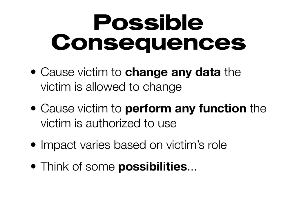Possible Consequences • Cause victim to change ...