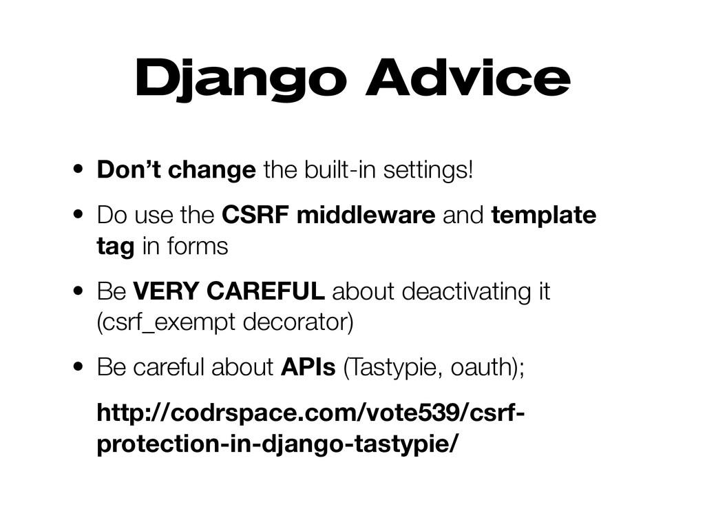 Django Advice • Don't change the built-in setti...