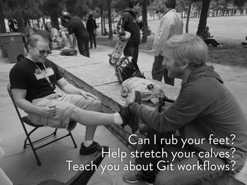 @marktimemedia Can I rub your feet? Help stretc...