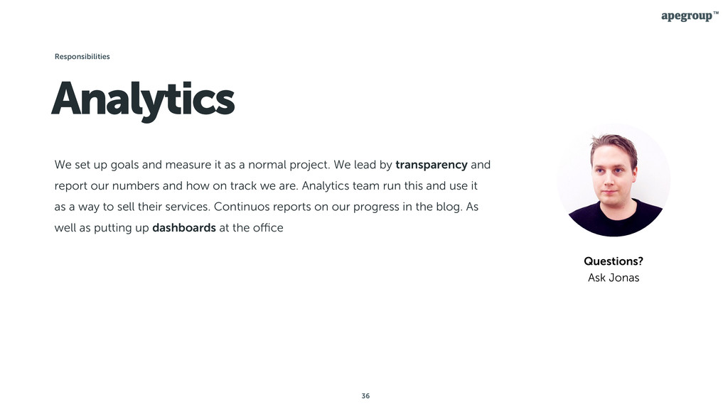 36 Analytics We set up goals and measure it as ...